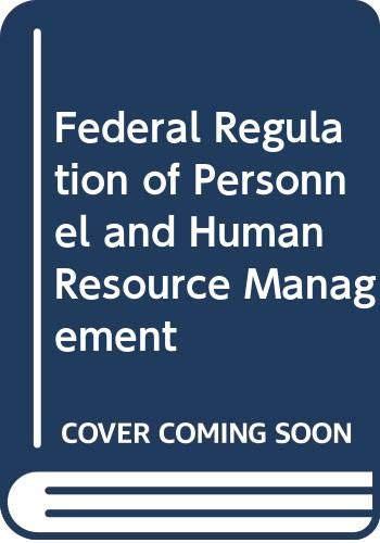 9780442259990: Federal Regulation of Personnel & Human Resource Management (Kent Human Resource Management Series)