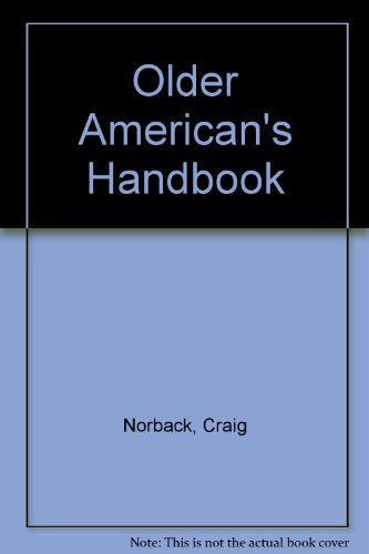 The Older American's Handbook: Practical Information and Help on.: Norback, Craig T., And ...