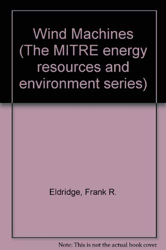 9780442261344: Wind Machines (The MITRE energy resources and environment series)
