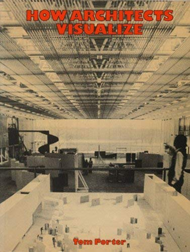 9780442261504: How architects visualize [Paperback] by Porter, Tom
