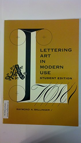 Lettering Art in Modern Use. Student Edition.: Ballinger,Raymond A.