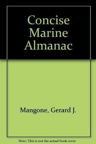 Concise Marine Almanac (General Science & Technology): Mangone, Gerard J.