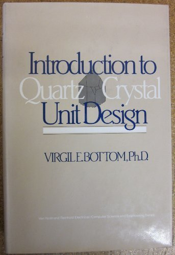 9780442262013: Introduction to quartz crystal unit design (Van Nostrand Reinhold electrical/computer science and engineering series)