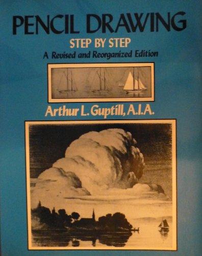 Pencil Drawing Step-by-Step: Guptill, Arthur L.
