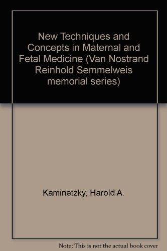 New Techniques and Concepts in Maternal and Fetal Medicine (Van Nostrand Reinhold Semmelweis ...