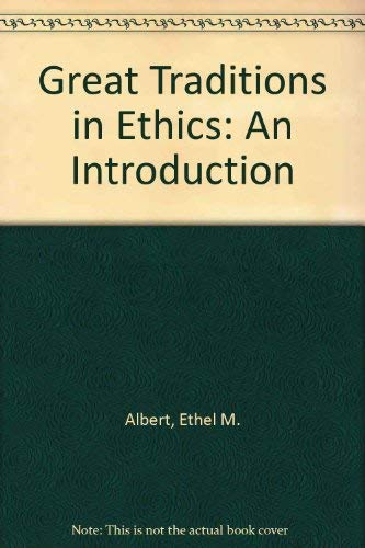 Great Traditions in Ethics, 4th: Albert, Daniel M.;