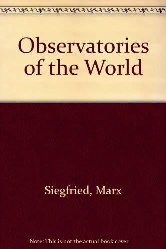 Observatories Of The World: MARX, S., & PFAU, W.