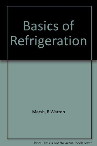 Principles of Refrigeration: R. Warren. Marsh
