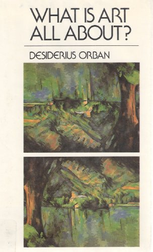 What Is Art All About: Orban, Desiderius