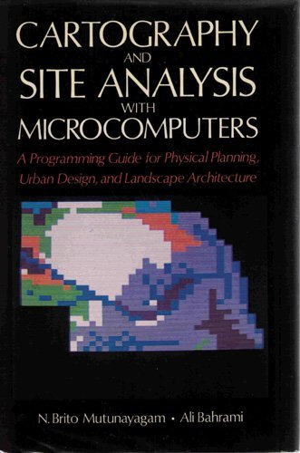 Cartography and Site Analysis with Microcomputers: Ali Bahrami; N.