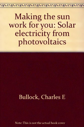 9780442263607: Making the sun work for you: Solar electricity from photovoltaics