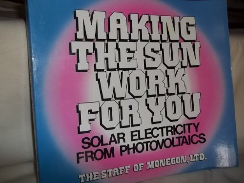 9780442263614: Making the sun work for you: Solar electricity from photovoltaics