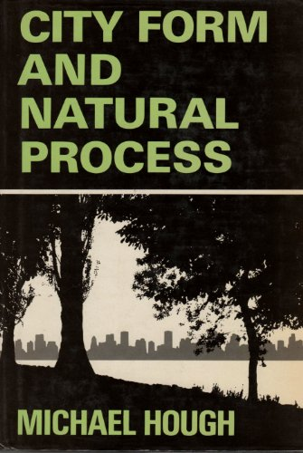 9780442264000: City Form and Natural Process: Towards a New Urban Vernacular