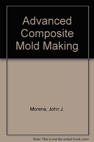 9780442264147: Advanced Composite Mold Making