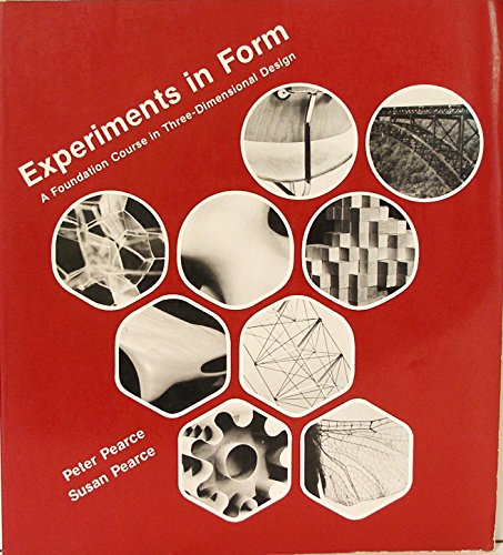 Experiments in Form: Foundation Course in Three-dimensional Design: Pearce, Peter, Pearce, Susan