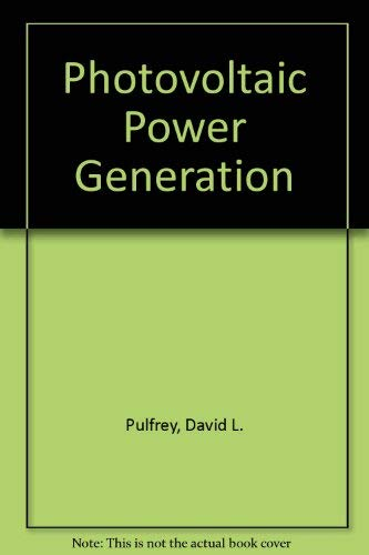PHOTOVOLTAIC POWER GENERATION.: Pulfrey, David L.