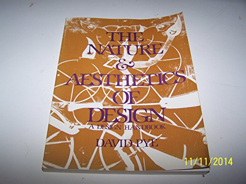 9780442266516: The Nature and Aesthetics of Design [Paperback] by David Pye