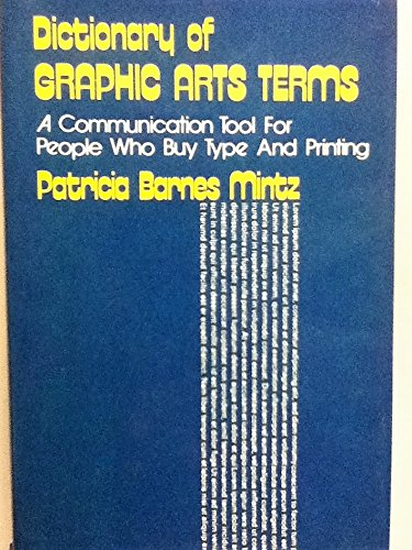 9780442267117: Dictionary of graphic arts terms: A communication tool for people who buy type and printing (Design & Graphic Design)