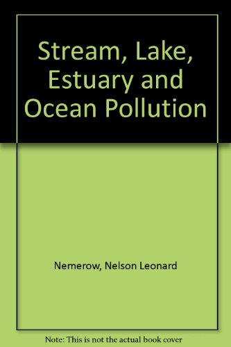 Stream, Lake, Estuary and Ocean Pollution: Nemerow, Nelson L.