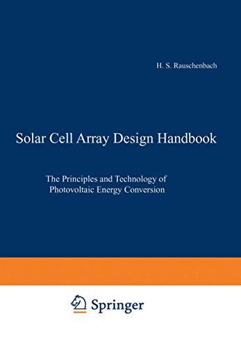 9780442268428: Solar Cell Array Design Handbook : The Principles and Technology of Photovoltaic Energy Conversion