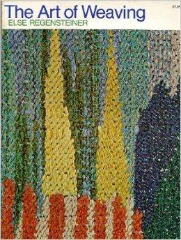 9780442268725: Art of Weaving [Paperback] by Regensteiner, Else