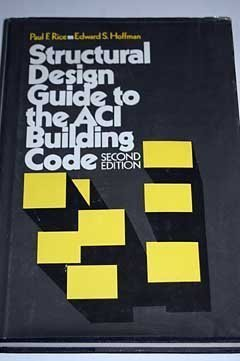 Structural Design Guide to the ACI Building: Paul F. Rice,