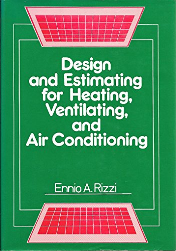 Design and Estimating for Heating, Ventilating, and Air Conditioning: Rizzi, Ennio A.