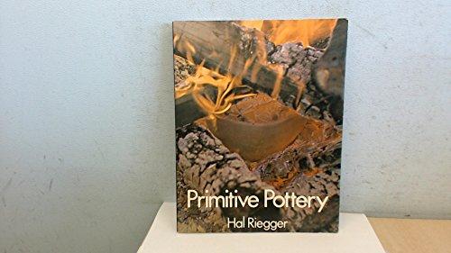 Primitive Pottery: Riegger, Hal