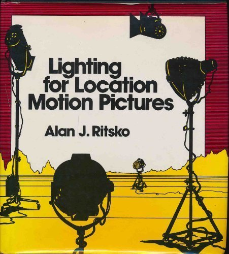 9780442269562: Lighting for Location Motion Pictures