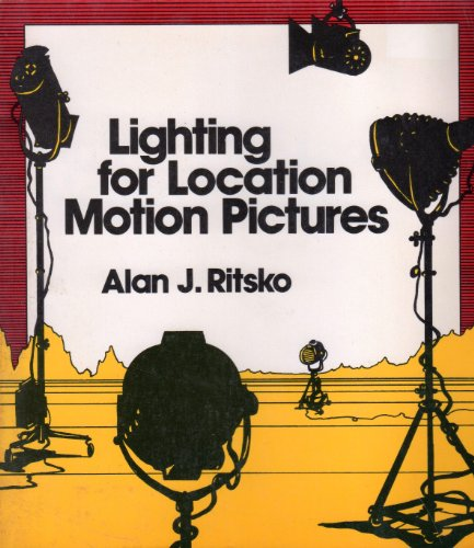 9780442269579: Lighting for Location Motion Pictures