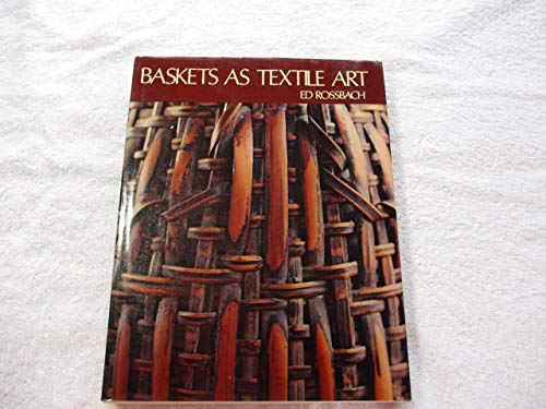 Baskets As Textile Art: Ed Rossbach