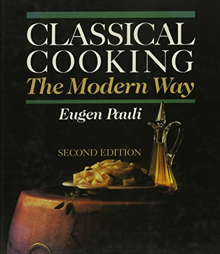 Classical Cooking the Modern Way: Eugen Pauli