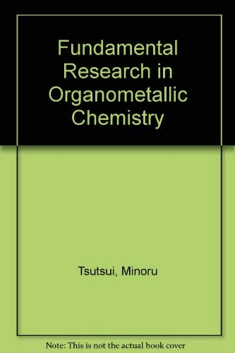 Fundamental Research in Organometallic Chemistry: Proceedings of the China-Japan-United States ...