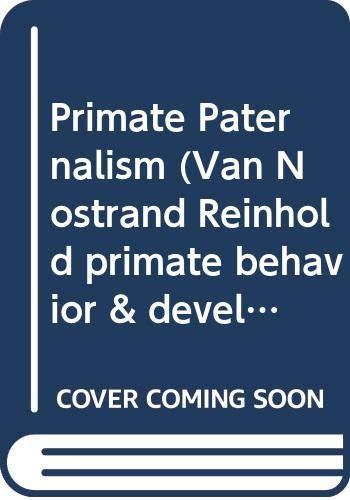 9780442272173: Primate paternalism (Van Nostrand Reinhold primate behavior and development series)