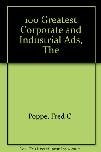 9780442272463: 100 Greatest Corporate and Industrial Ads, The