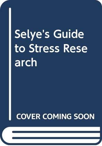 Selye's Guide to Stress Research: Selye, Hans