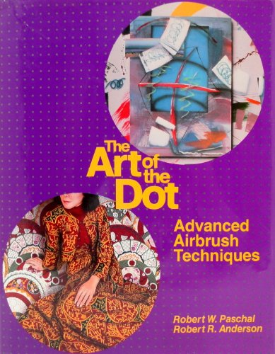 9780442275105: The Art of the Dot: Advanced Airbrush Technique