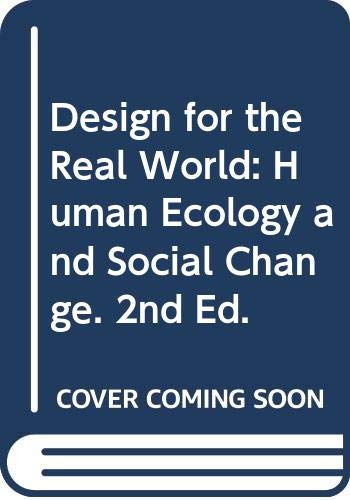 9780442275167: Design for the Real World: Human Ecology and Social Change. 2nd Ed. by Papane...