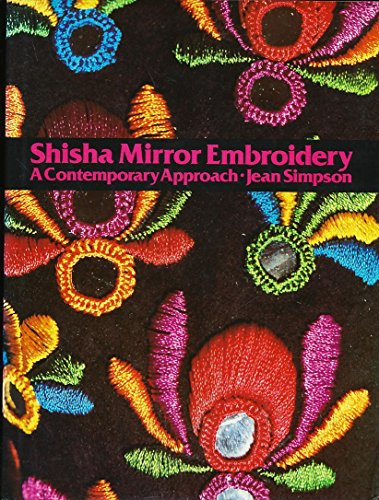9780442276416: Shisha Mirror Embroidery: A Contemporary Approach