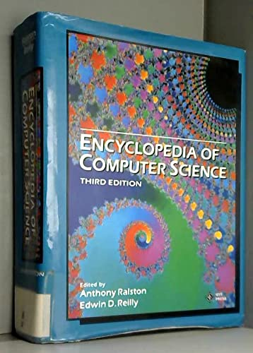 Encyclopedia of Computer Science: Ralston, Anthony.; Reilly, Edwin D., eds.