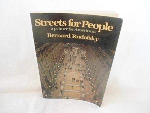 9780442278403: Streets for People: a Primer for Americans [Paperback] by Bernard Rudofsky