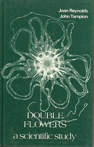 Double Flowers : A Scientific Study: Reynolds, Joan ;