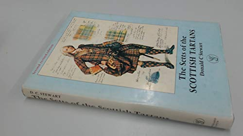 The Setts of the Scottish tartans with descriptive and historical notes: Donald C. STEWART