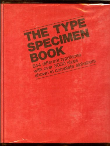 9780442279165: The Type Specimen Book: 544 Different Typefaces with Over 3000 Sizes Shown in Complete Alphabets