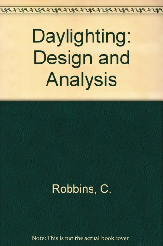 Daylighting: Design and Analysis: Robbins, Claude L.