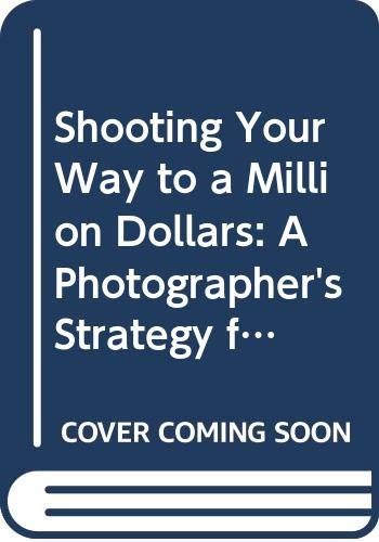 9780442279639: Shooting Your Way to a Million : A Photographer's Strategy for Success
