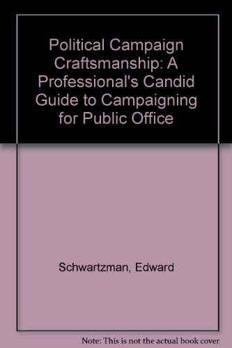 9780442280376: Political Campaign Craftsmanship: A Professional's Candid Guide to Campaigning for Public Office