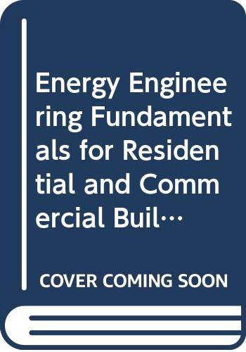Energy Engineering Fundamentals for Residential and Commercial: Schuder, C.