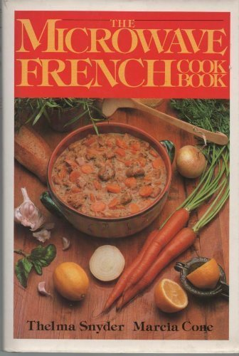 The Microwave French Cookbook: Snyder, Thelma; Cone, Marcia