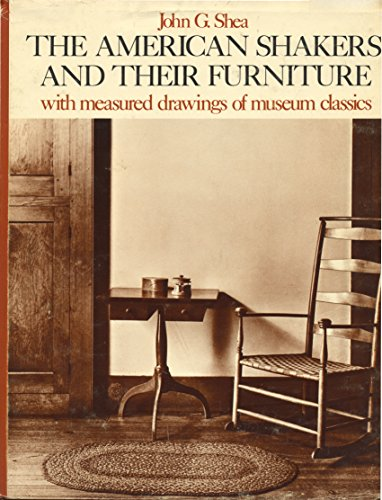 9780442281731: American Shakers and Their Furniture by Shea, John G.